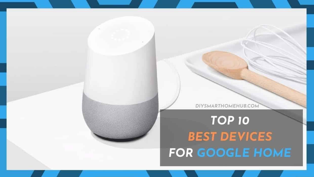 Best Google Home Device List