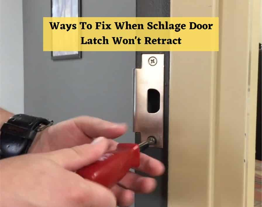 Schlage Door Latch Won't Retract