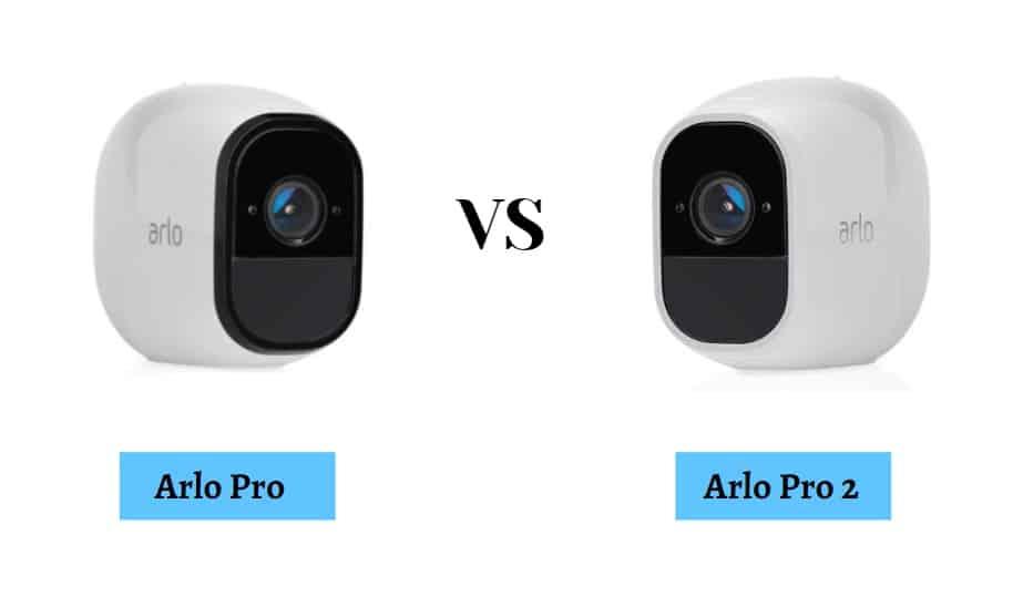 Arlo Pro 720p Vs Arlo Pro 2 1080p