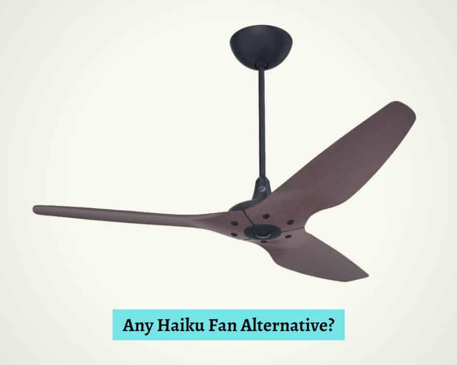 Haiku Fan Alternative