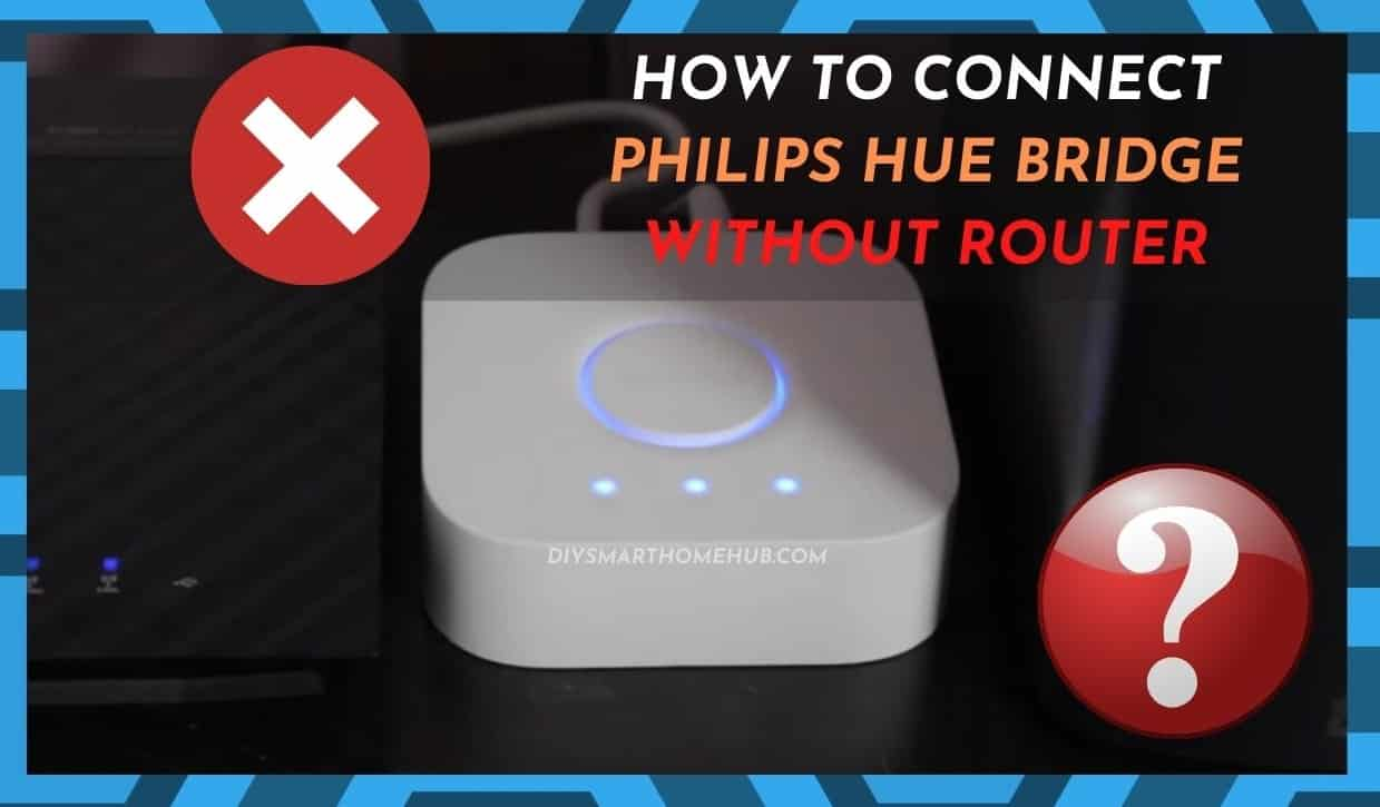 How To Connect Phillips Hue Bridge Without Router