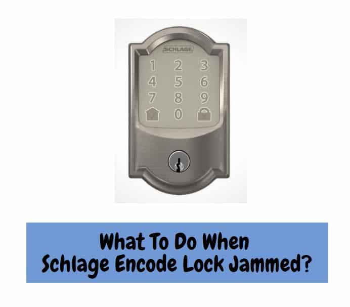 Schlage Encode Lock Jammed During Operation