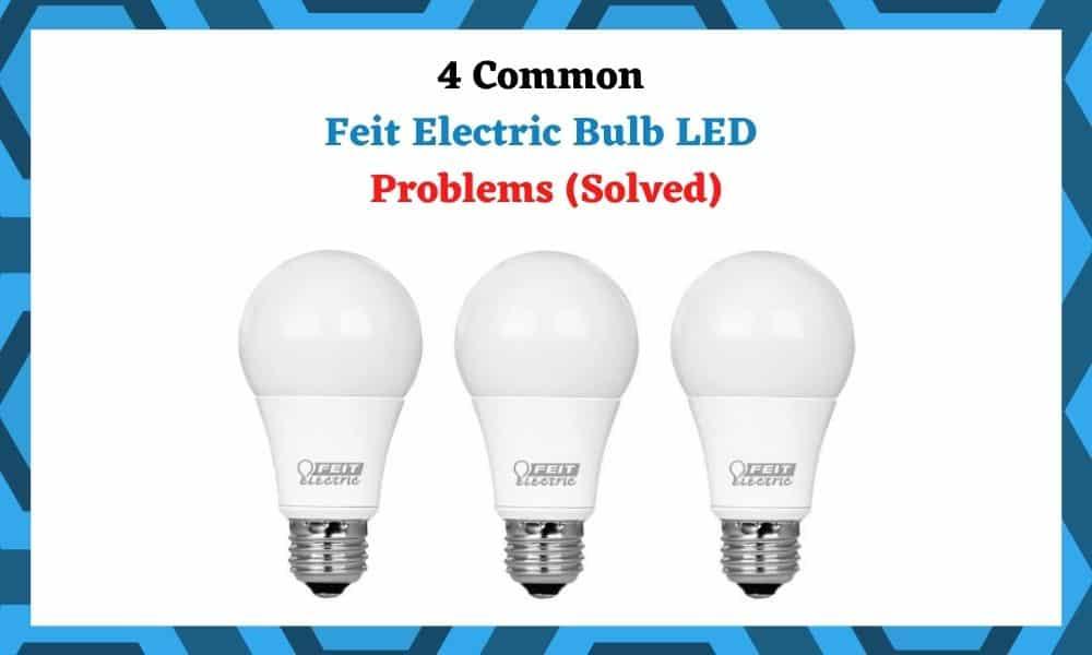 feit_electric_bulb_led_problems