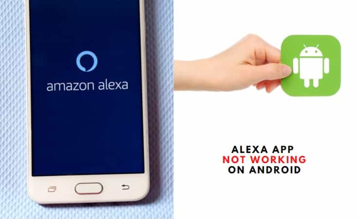 Alexa App Not Working On Android