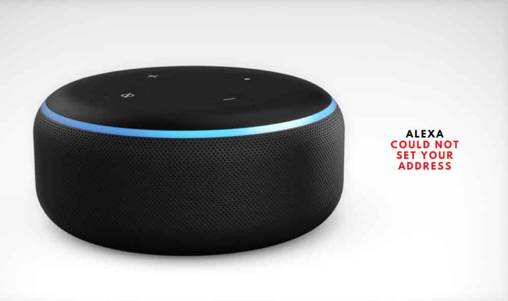 Alexa Could Not Set Your Address