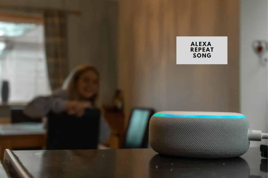 Alexa Repeat Song