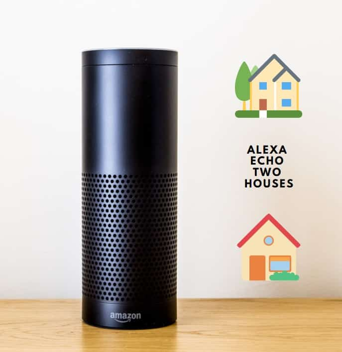 Amazon Echo Two Houses
