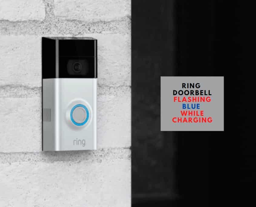 Ring Doorbell Flashing Blue While Charging