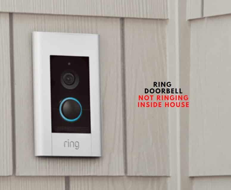 Ring Doorbell Not Ringing Inside House