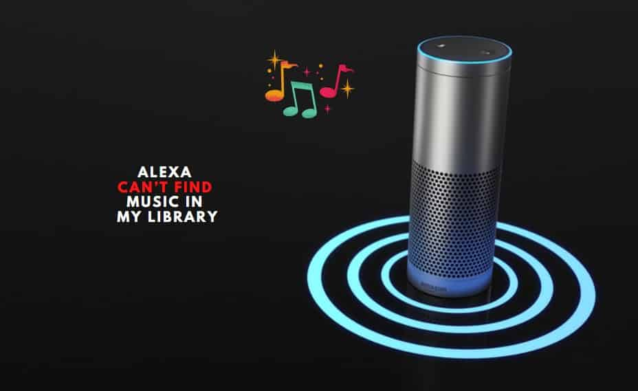 Alexa Can't Find Music In My Library