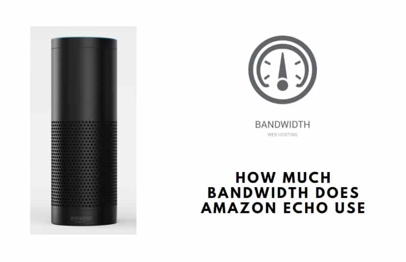 How Much Bandwidth Does Amazon Echo Use