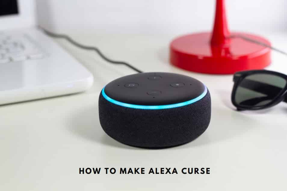 How To Make Alexa Curse