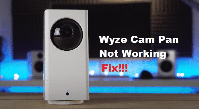 Wyze Cam Pan Not Working