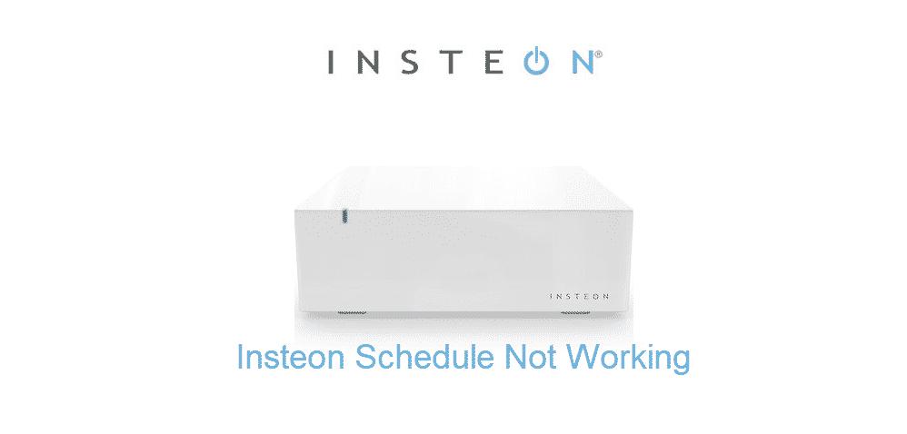 insteon schedule not working