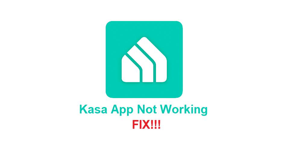 kasa app not working