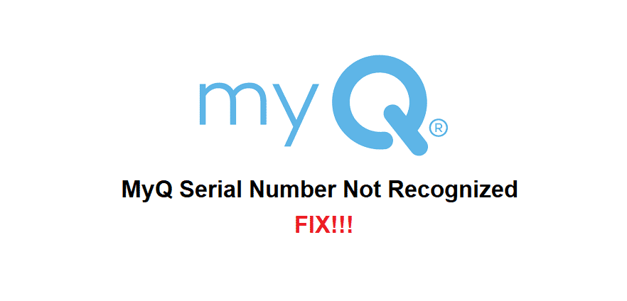 myq serial number not recognized