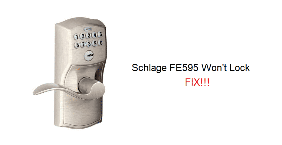 schlage fe595 won't lock
