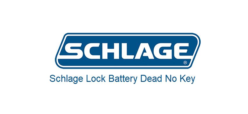 schlage lock battery dead no key