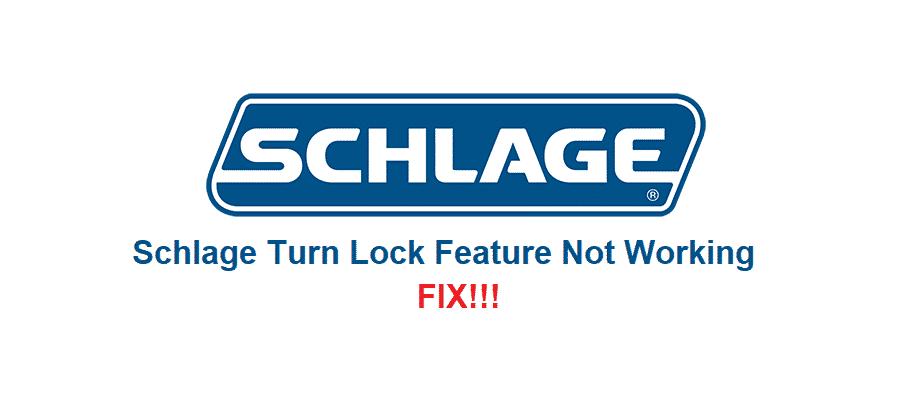 schlage turn lock feature not working