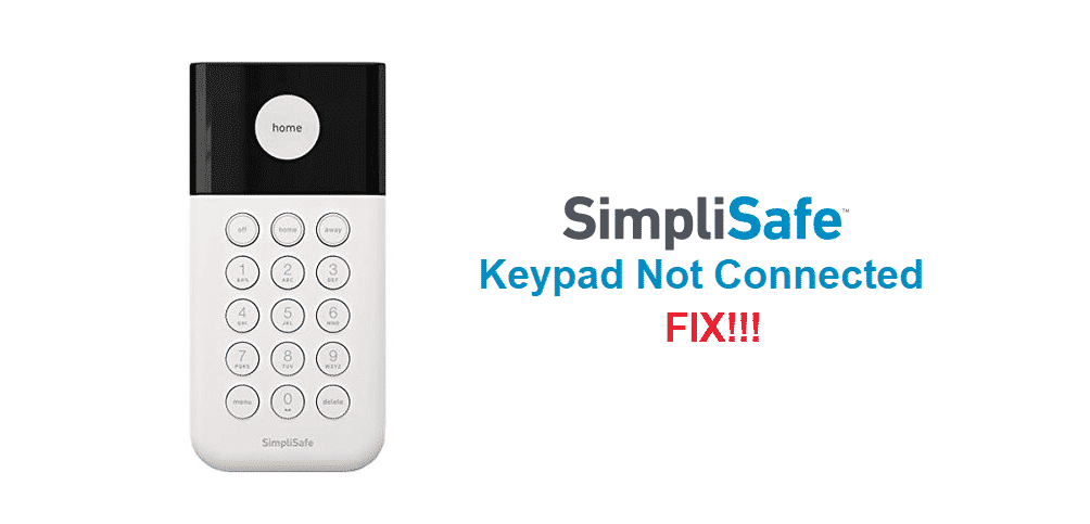 simplisafe keypad not connected