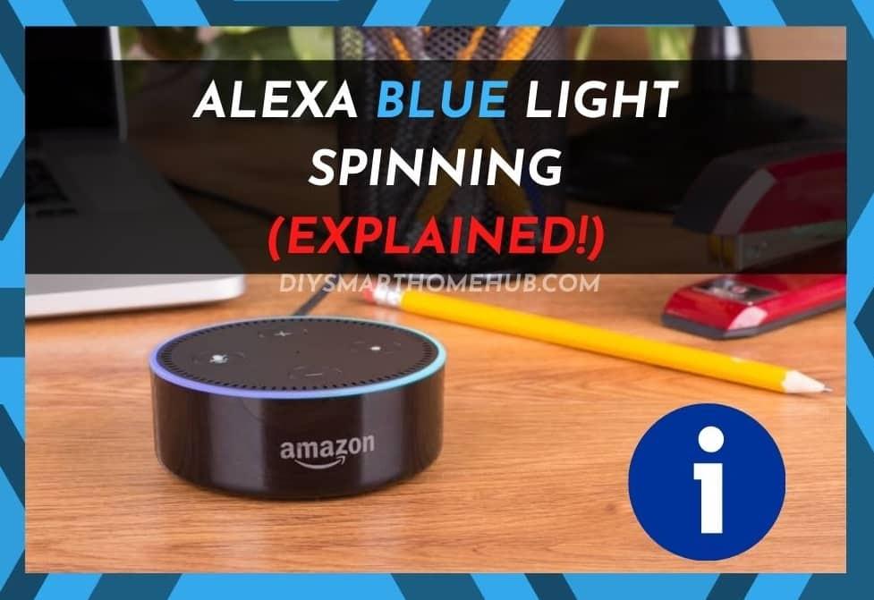 Alexa Blue Light Spinning