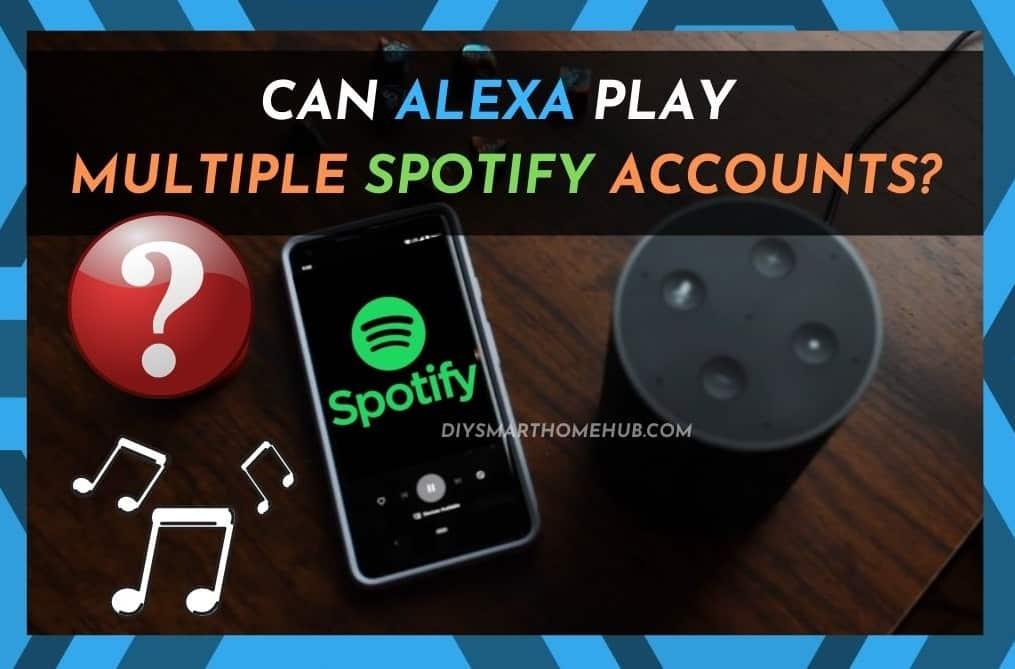 Alexa Multiple Spotify Accounts