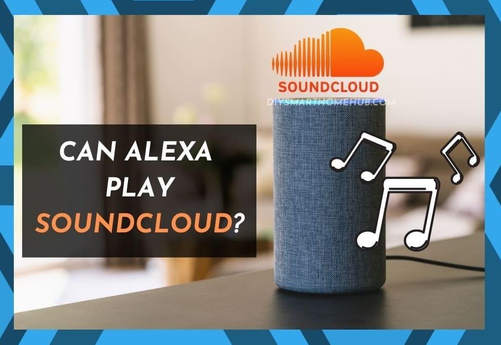 Can Alexa Play Soundcloud