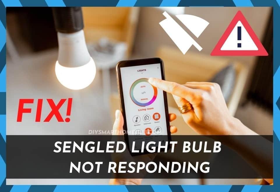 Sengled Light Bulb Not Responding