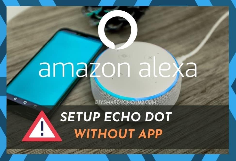 Setup Echo Dot Without App