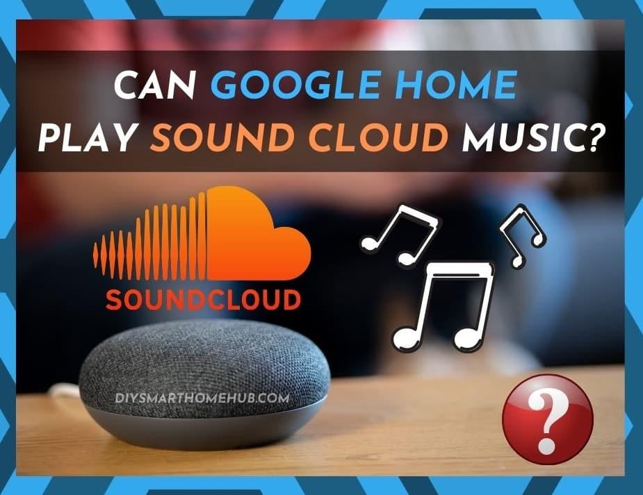 SoundCloud Google Home